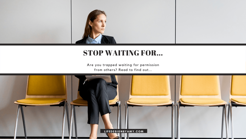 stop waiting for....