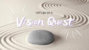 vision quest blog
